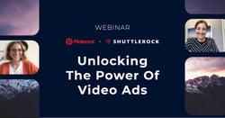 Webinar Pinterest + Shuttlerock: Unlocking the Power of Video Ads