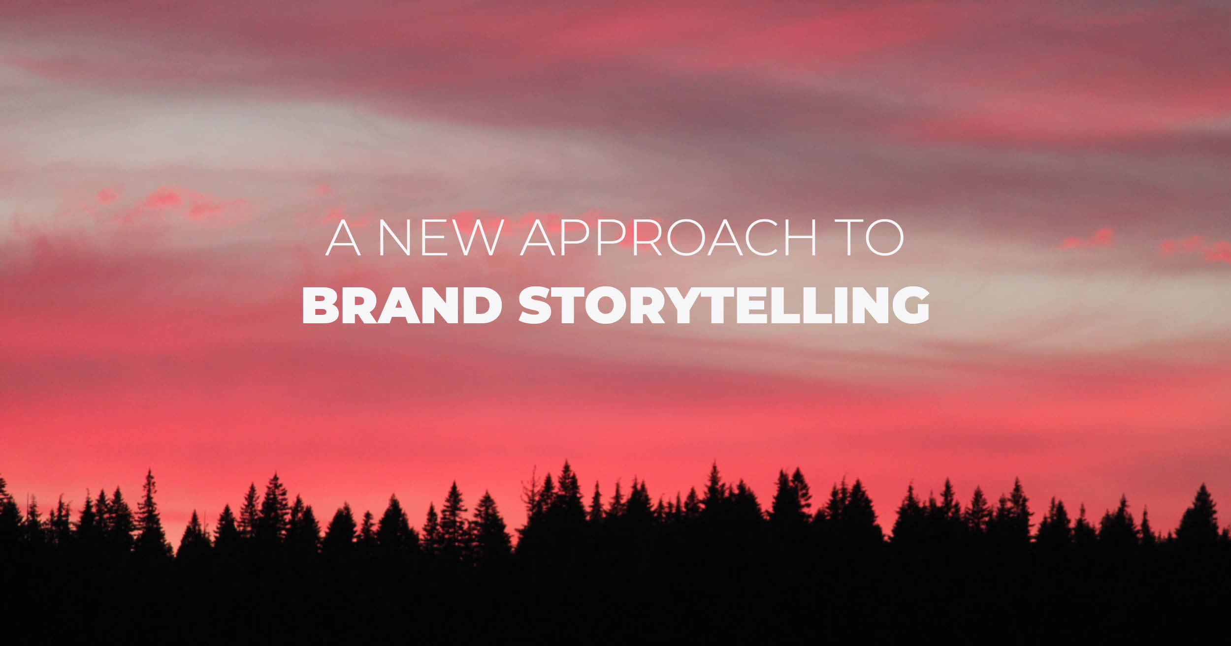 A New Approach To Brand Storytelling