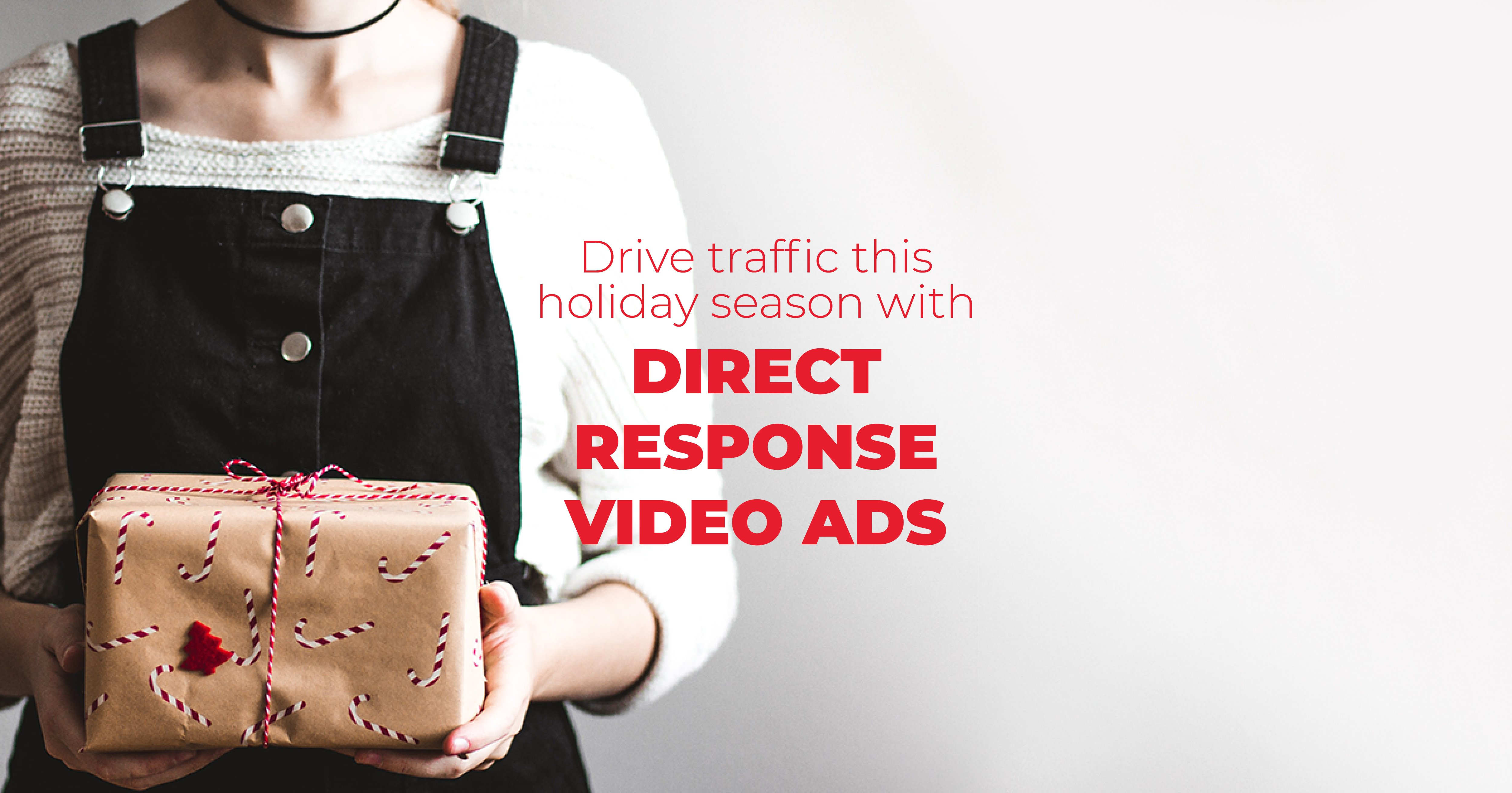 Drive Traffic This Holiday Season Using Direct Response Video Ads
