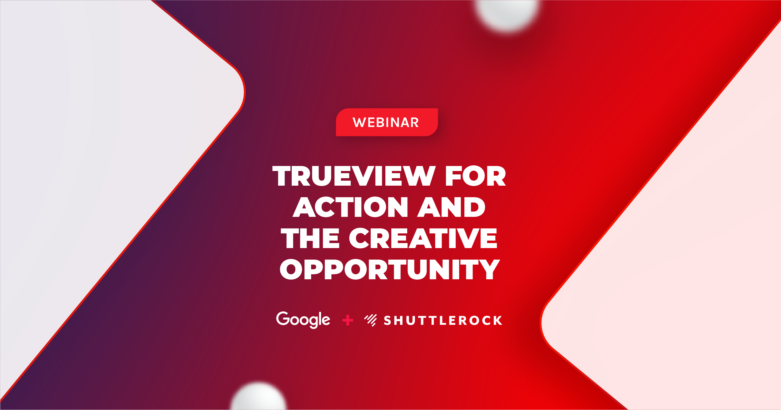 TrueView For Action And The Creative Opportunity